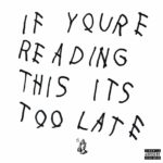 Album Review: Drake - If You're Reading This It's Too Late